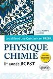 Les Mille et Une questions de la physique-chimie en prépa 1re année BCPST
