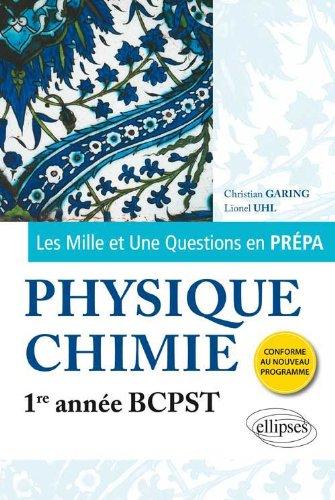 Les 1001 Questions en Prpa Physique Chimie Premire Anne BCPST Programme 2013
