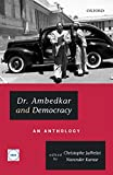 Dr. Ambedkar and Democracy: An Anthology