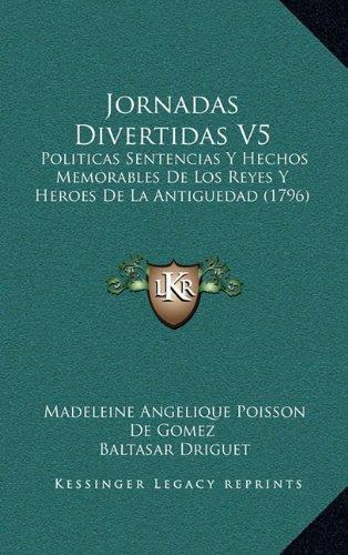 Portada del libro Jornadas Divertidas V5: Politicas Sentencias y Hechos Memorables de Los Reyes y Heroes de La Antiguedad (1796)