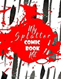 My Splatter Comic Book Kit: Blank Comic Sketchbook Template Kit For Adults And Teens. Abstract Shape Theme | Get Creative With Your Own Your Custom Strip, Perfect For Cartoon and Mature Comic Lovers