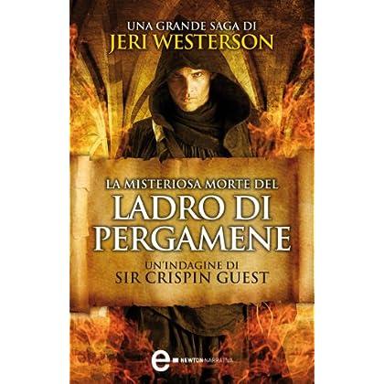 La Misteriosa Morte Del Ladro Di Pergamene (Le Indagini Di Sir Crispin Guest Vol. 1)