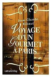 Voyage d'un gourmet à Paris (Documents, Actualités, Société) (French Edition)