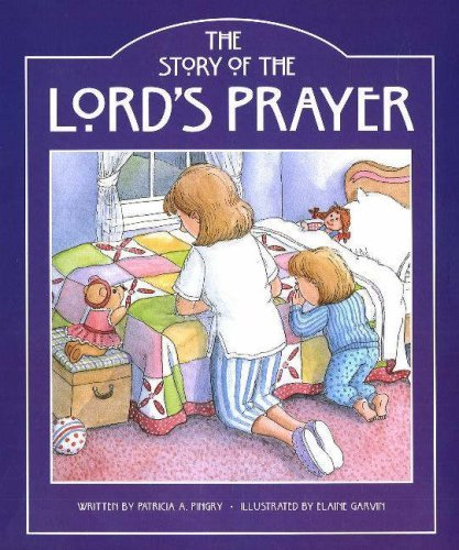 The Story of the Lord's Prayer by Patricia A. Pingry (2006-10-02)