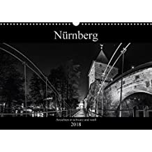 Nürnberg - Ansichten in schwarz und weiß (Wandkalender 2018 DIN A3 quer): Bilder Nürnberger Wahrzeichen in schwarz-weiß (Monatskalender, 14 Seiten ) (CALVENDO Orte)