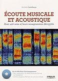 Ecoute musicale et acoustique - Avec 420 sons et leurs sonagrammes décryptés. Avec Dvd-rom.