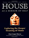 House as a Mirror of Self House: Exploring the Deeper Meaning of Home