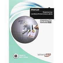 Manual Reanimación cardiopulmonar básica (RCP). Formación para el empleo (Formacion Empleo Sectorial)