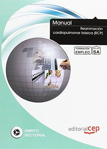 Manual Reanimación cardiopulmonar básica (RCP). Formación para el empleo (Formacion Empleo Sectorial) por ICB Editores