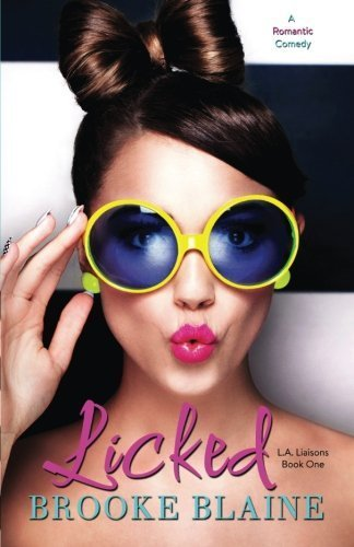 Licked: Volume 1 (L.A. Liaisons) by Brooke Blaine (2015-11-23)
