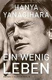 Ein wenig Leben von Hanya Yanagihara