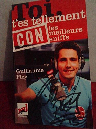 Toi t'es tellement con de Guillaume Pley ( 4 mars 2015 )