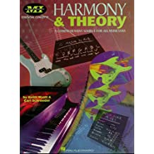 Harmony and Theory: A Comprehensive Source for All Musicians