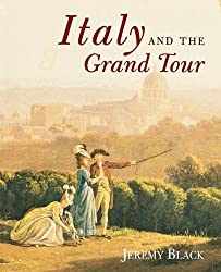 Italy and the Grand Tour by Jeremy Black (2003-09-16)