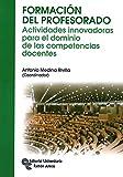Formación del profesorado: Actividades innovadoras para el dominio de las competencias docentes (Manuales)