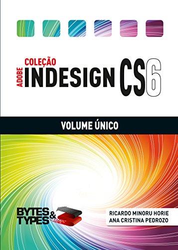 Coleção Adobe InDesign CS6 - Volume Único (Portuguese Edition) por Ricardo Minoru Horie