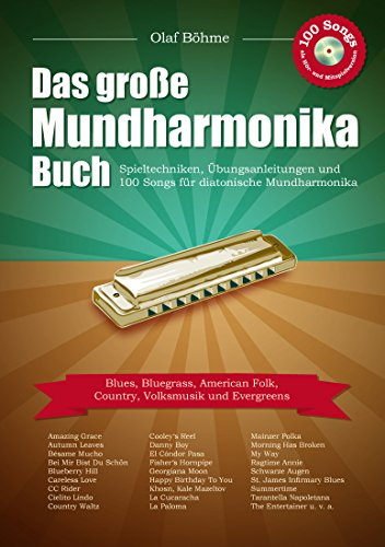 Das große Mundharmonika-Buch: Spieltechniken, Übungsanleitungen und 100 Songs für diatonische Mundharmonika