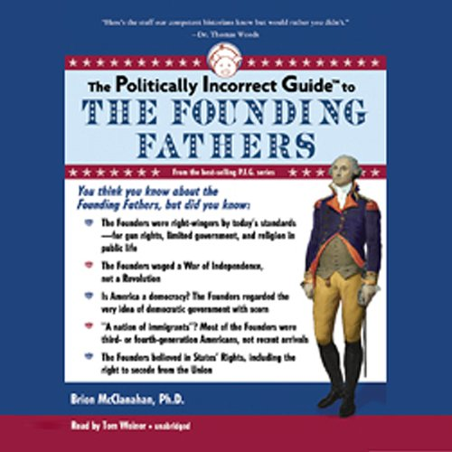 The Politically Incorrect Guide to the Founding Fathers  Audiolibri