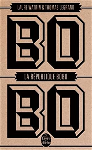 La Republique Bobo - La République Bobo de Laure Watrin (25
