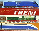 Treni. Libro pop-up. Ediz. illustrata
