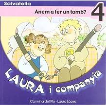 Laura i companyia 4: Anem a fer un tomb?
