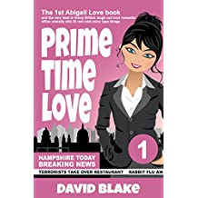 Prime Time Love: The 1st Abigail Love Book and the Very Best in Funny British Laugh Out Loud Romantic Office Comedy Chic Lit Rom Com Story Type Things (English Edition)