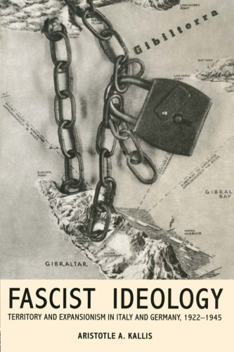 Fascist Ideology: Territory and Expansionism in Italy and Germany, 1922-1945