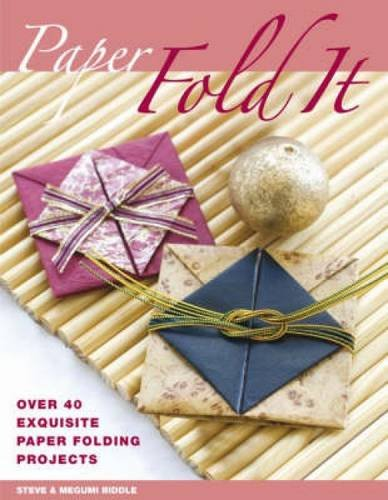 Paper: Fold it: Over 40 Exquisite Paper Folding Projects