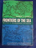 Frontiers of the sea The story of Oceanographic Exploration by Robert C. Cowon by Robert C. Cowon