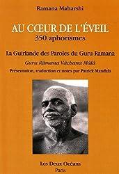 Au coeur de l'éveil, 350 aphorismes : La guirlande des paroles du Guru Ramana