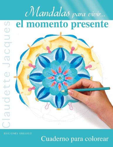 Mandalas para vivir… el momento presente: 1 (Nueva conciencia) por Claudette Jacques