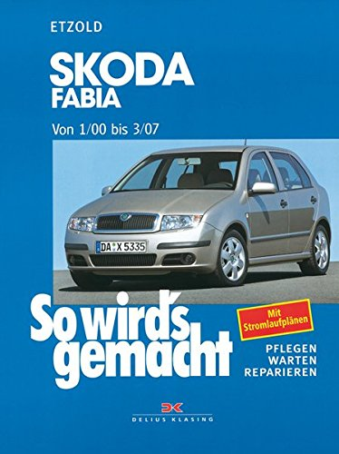 Skoda Fabia von 1/00 bis 3/07: So wird's gemacht, Band gebraucht kaufen  Wird an jeden Ort in Deutschland