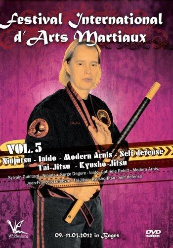 Festival International d'Arts Martiaux Vol.5 - Ninjutsu, Iaido, Modern Arnis, Self Defense, Tai-Jitsu, Kyusho-Jitsu