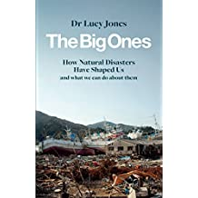 The Big Ones: How Natural Disasters Have Shaped Us (And What We Can Do About Them) (English Edition)