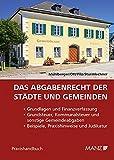 Das Abgabenrecht der Städte und Gemeinden - Peter Mühlberger, Siegfried Ott, Dietmar Pilz, Christian Sturmlechner