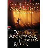 Die Chroniken von Araluen - Der Angriff der Temujai-Reiter (Die Chroniken von Araluen (Ranger's Apprentice) 4)