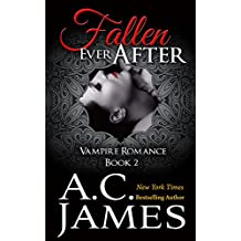 Fallen Ever After: Ever After Vampire Romance Series (Ever After Series Book 2) (English Edition)