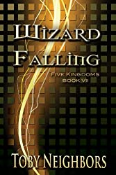 Wizard Falling (The Five Kingdoms Book 7)