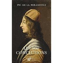 Les 900 Conclusions: Precede de la Condamnation de PIC de la Mirandole (Miroir Des Humanistes)