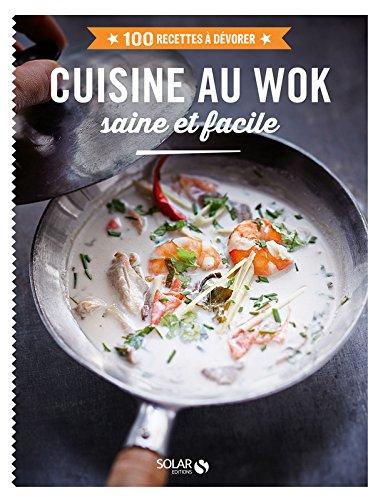 Cuisine au wok - 100 recettes à dévorer par COLLECTIF