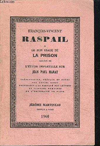Franois-Vincent Raspail ou le bon usage de la prison, prcd de L'Etude impartiale sur Jean Paul Marat