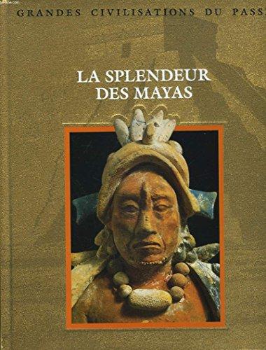 La splendeur des Mayas par Collectif