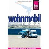 Reise Know-How: Wohnmobil-Handbuch: Anschaffung, Ausstattung, Technik, Reisevorbereitung, Tipps für unterwegs.