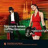 Spanisch lernen mit The Grooves - Travelling (Premium Edutainment)