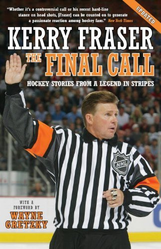 The Final Call: Hockey Stories from a Legend in Stripes by Kerry Fraser (2011-11-15)