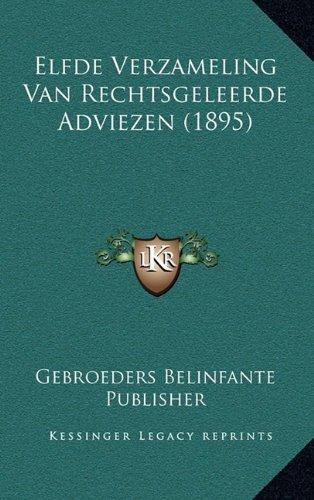 Elfde Verzameling Van Rechtsgeleerde Adviezen (1895)