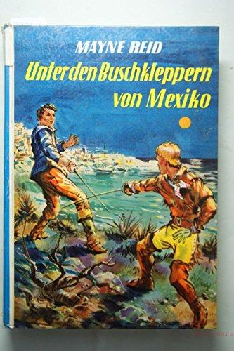 Unter den Buschkleppern von Mexiko : Eine Abenteuer-Erzählung aus Arizona u. Neumexiko.