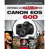 Obtenez le maximum du Canon EOS 60D