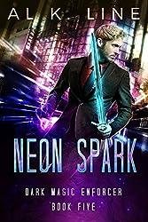 Neon Spark (Dark Magic Enforcer Book 5)