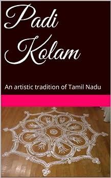 Padi Kolam: An artistic tradition of Tamil Brahmins by [Murali, Thrivikraman]